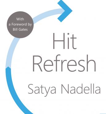 Hit Refresh: A Memoir by Microsoft's CEO, Satya Nadella