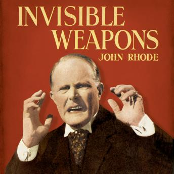 Invisible Weapons, John Rhode