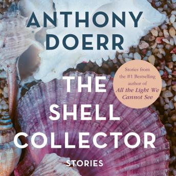 Shell Collector, Anthony Doerr