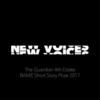 New Voices: The Guardian 4th Estate BAME Short Story Prize 2017