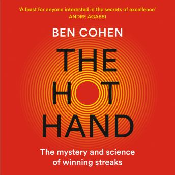 The Hot Hand: The Mystery and Science of Winning Streaks