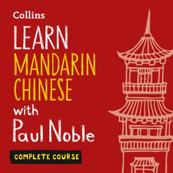 Learn Mandarin Chinese with Paul Noble for Beginners – Complete Course: Mandarin Chinese Made Easy with Your 1 million-best-selling Personal Language Coach
