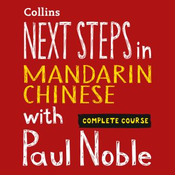 Next Steps in Mandarin Chinese with Paul Noble for Intermediate Learners – Complete Course: Mandarin Chinese Made Easy with Your 1 million-best-selling Personal Language Coach