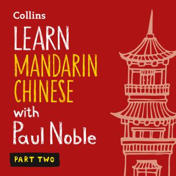 Learn Mandarin Chinese with Paul Noble for Beginners – Part 2: Mandarin Chinese Made Easy with Your 1 million-best-selling Personal Language Coach