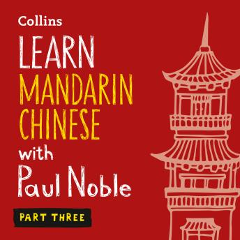 Learn Mandarin Chinese with Paul Noble for Beginners – Part 3: Mandarin Chinese Made Easy with Your 1 million-best-selling Personal Language Coach