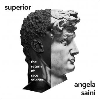 Download Superior: The Return of Race Science by Angela Saini