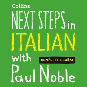 Next Steps in Italian with Paul Noble for Intermediate Learners – Complete Course: Italian Made Easy with Your 1 million-best-selling Personal Language Coach
