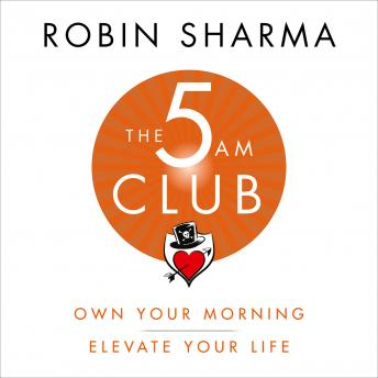 Download 5 AM Club: Own Your Morning. Elevate Your Life. by Robin Sharma