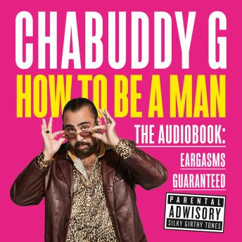 Download How to Be a Man by Chabuddy G