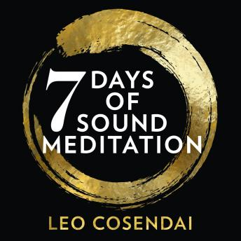 Seven Days of Sound Meditation: relax, unwind and find balance in your life details