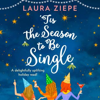 Download 'Tis the Season to be Single by Laura Ziepe