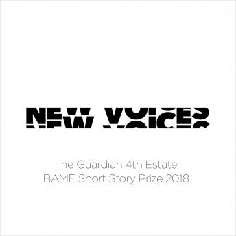 New Voices: The Guardian 4th Estate BAME Short Story Prize 2018