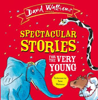 Spectacular Stories for the Very Young, David Walliams