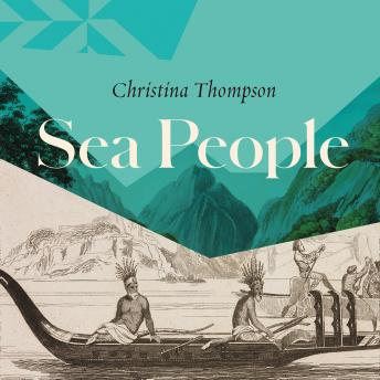 Download Sea People: In Search of the Ancient Navigators of the Pacific by Christina Thompson