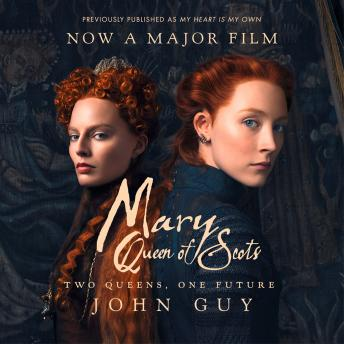 Mary Queen of Scots: Film Tie-In, Audio book by John Guy