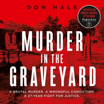 Murder in the Graveyard: A Brutal Murder. A Wrongful Conviction. A 27-Year Fight for Justice. details