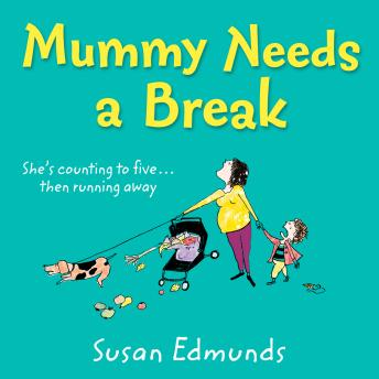 Mummy Needs a Break