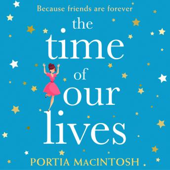Download Time of Our Lives by Portia Macintosh