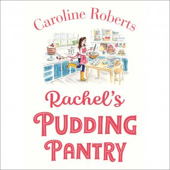 Rachel's Pudding Pantry: The new gorgeous, cosy romance for 2019 from the kindle bestselling author