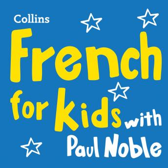 French for Kids with Paul Noble: Learn a language with the bestselling coach