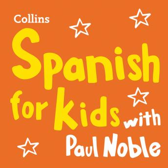 Spanish for Kids with Paul Noble: Learn a language with the bestselling coach