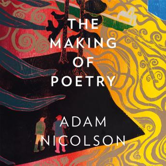 Download Making of Poetry: Coleridge, the Wordsworths and Their Year of Marvels by Adam Nicolson