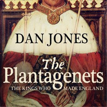 Download Plantagenets: The Kings Who Made England by Dan Jones