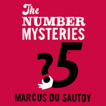 Download Number Mysteries: A Mathematical Odyssey through Everyday Life by Marcus Du Sautoy