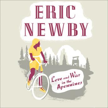 Download Love and War in the Apennines by Eric Newby