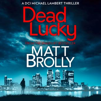 Dead Lucky, Matt Brolly