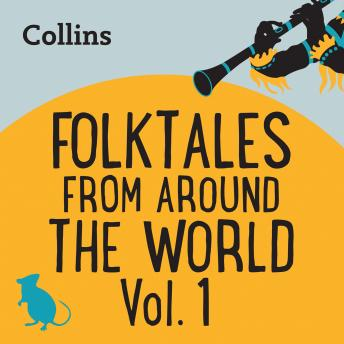 Folktales From Around the World Vol 1: For ages 7-11