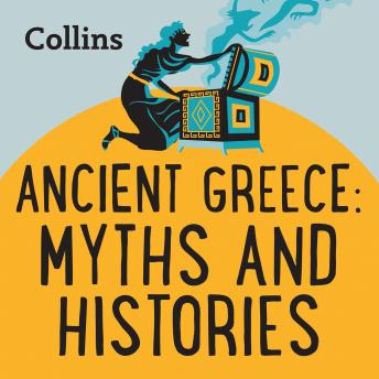 Ancient Greece: Myths & Histories: For ages 7-11