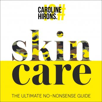 Download skinCARE: The ultimate no-nonsense guide by Caroline Hirons