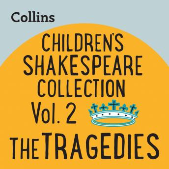 Children's Shakespeare Collection Vol.2: The Tragedies: For ages 7-11