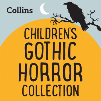 The Gothic Horror Collection: For ages 7-11
