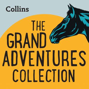 The Grand Adventures Collection: For ages 7-11