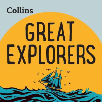 Great Explorers: For ages 7-11