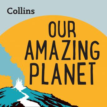 Our Amazing Planet: For ages 7-11