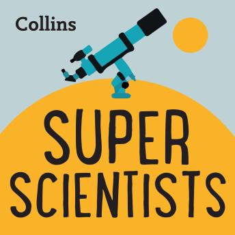 Super Scientists: For ages 7-11