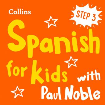Learn Spanish for Kids with Paul Noble – Step 3: Easy and fun!