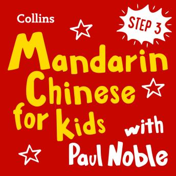 Learn Mandarin Chinese for Kids with Paul Noble – Step 3: Easy and fun!