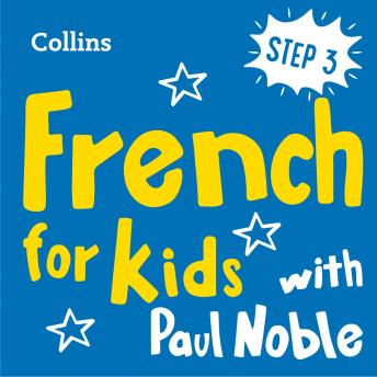Learn French for Kids with Paul Noble – Step 3: Easy and fun!