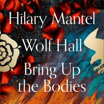Wolf Hall and Bring Up the Bodies