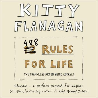 Download 488 Rules for Life: The Thankless Art of Being Correct by Kitty Flanagan