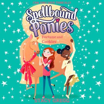 Spellbound Ponies: Fortune and Cookies