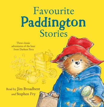 Favourite Paddington Stories: Paddington in the Garden, Paddington at the Carnival, Paddington and the Grand Tour