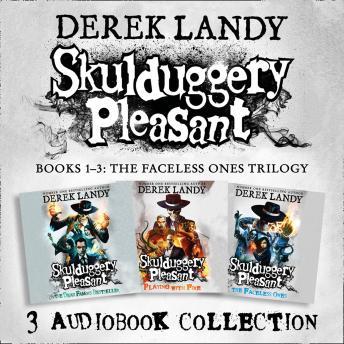Skulduggery Pleasant: Audio Collection Books 1-3: The Faceless Ones Trilogy: Skulduggery Pleasant, P