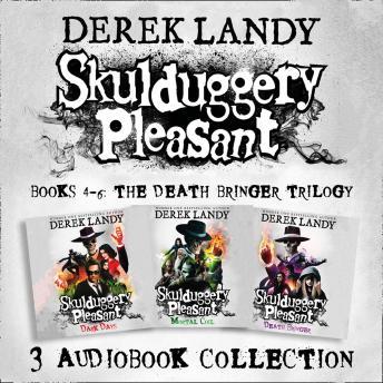 Skulduggery Pleasant: Audio Collection Books 4-6: The Death Bringer Trilogy: Dark Days, Mortal Coil,