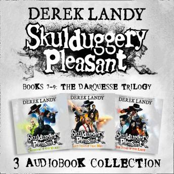 Skulduggery Pleasant: Audio Collection Books 7-9: The Darquesse Trilogy: Kingdom of the Wicked, Last