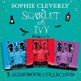 Scarlet and Ivy: Audio Collection Books 1-3: The Lost Twin, The Whispers in the Walls, The Dance in